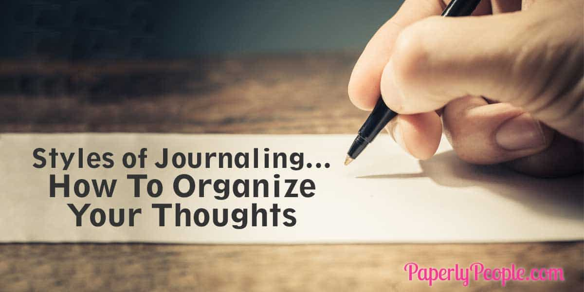Styles of Journalling - How To Organize Your Thoughts
