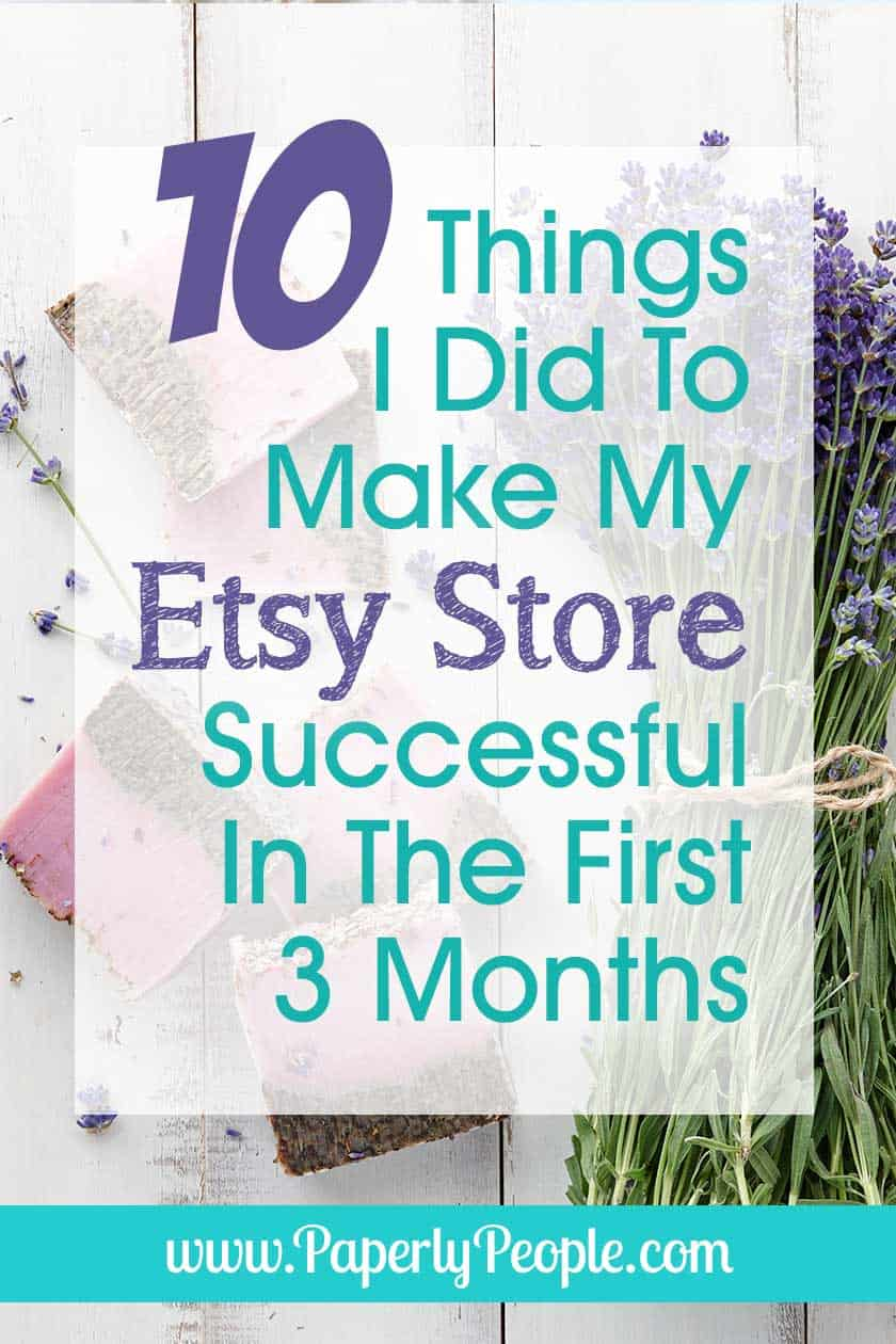"""10 Things I Did To Make My Etsy Store Successful In The First 3 Months... As a brand new Etsy shop owner I am sure you read all kinds of info from """"old"""" sellers that doesn't seem like it applies to you as a newbie seller! I wrote this post about Etsy shop ideas and tips for both handmade products and digital printables right when I opened my Etsy store and was just starting to make money!"""