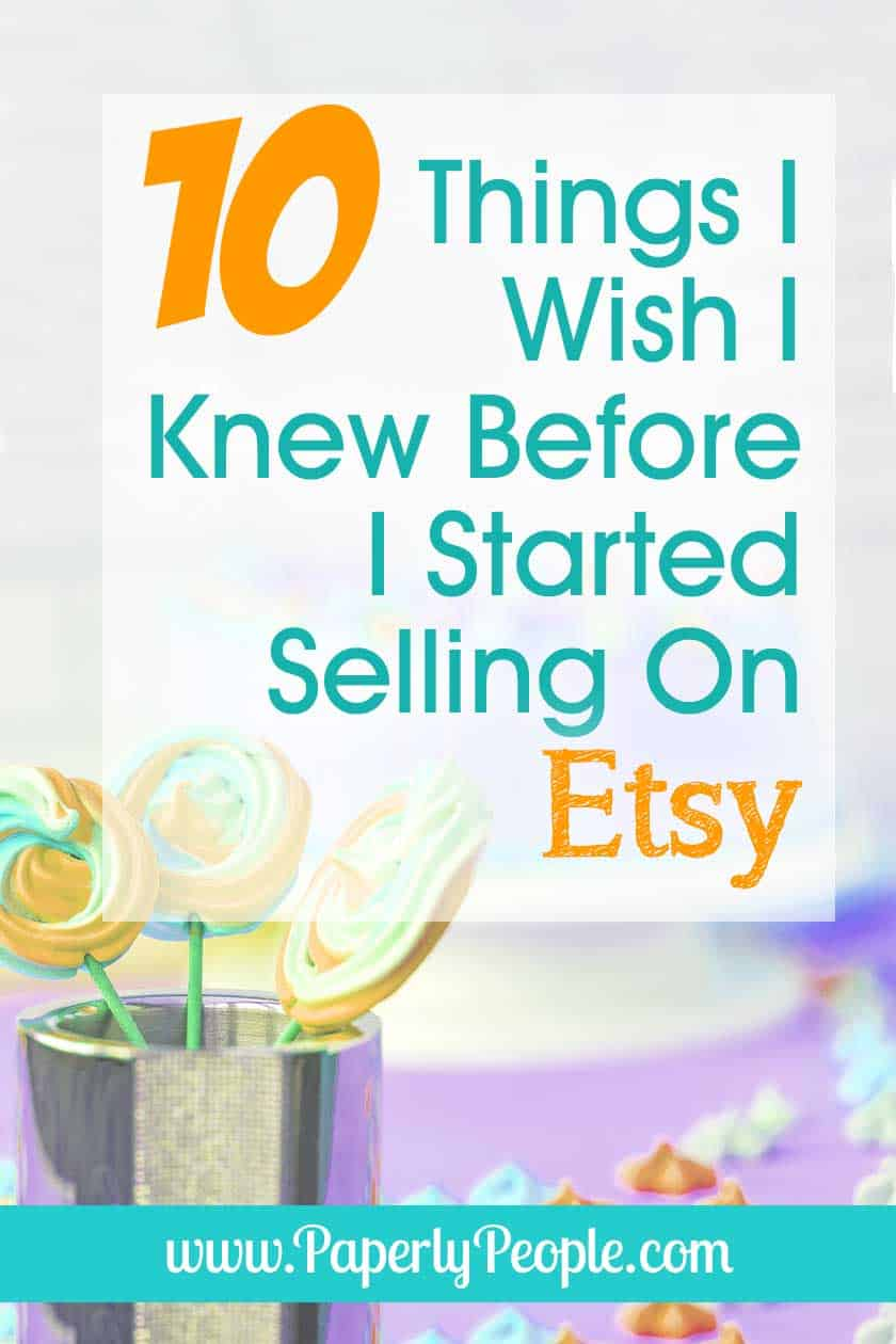 All my best tips and ideas for getting started as an Etsy Seller. We all start our online business to make money, and there are some things you can do shorten up the timeline of being successful sooner. What I wish I knew before I started my first Etsy shop! #etsyseller #etsyshop