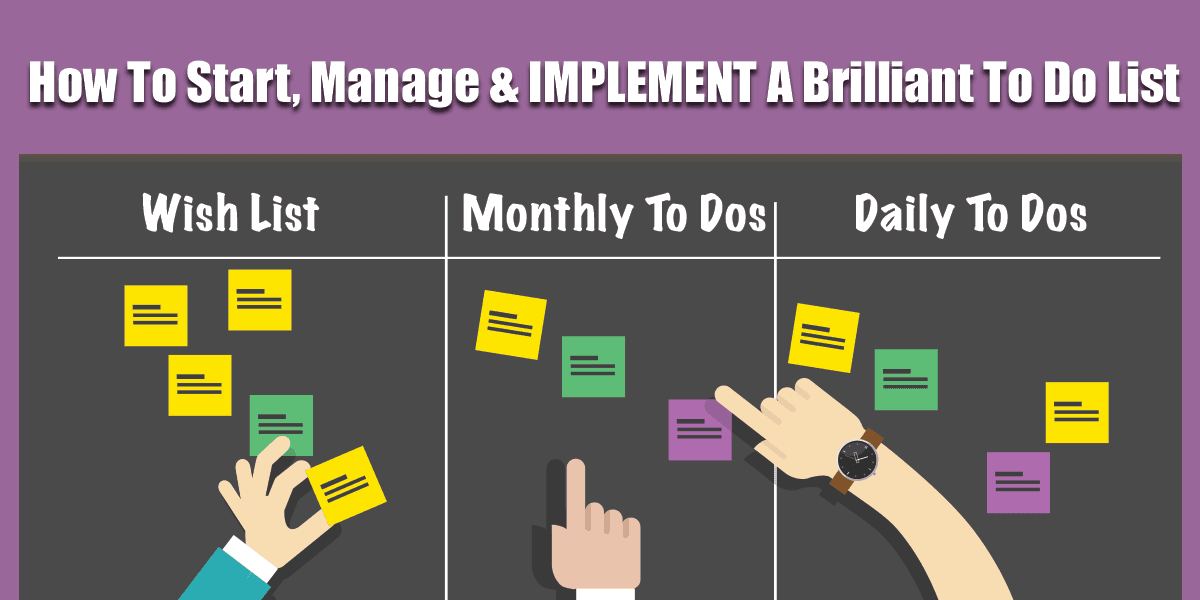 How To Start, Manage and IMPLEMENT A Brilliant To Do List