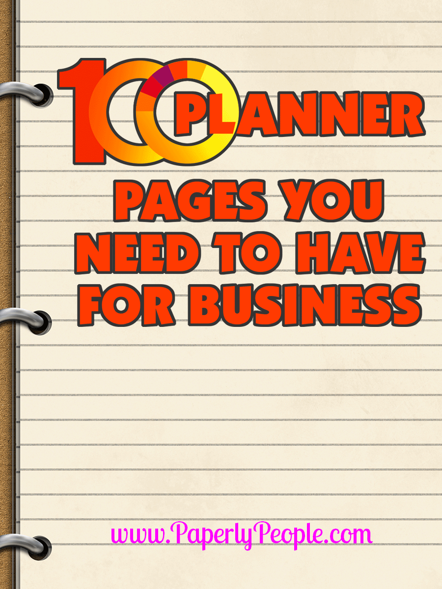 100 Planner Pages You Need To Have For Your Business