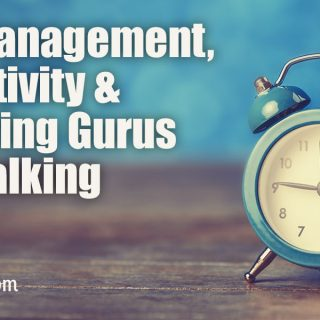 Time Management, Productivity and Organizing Gurus I Am Stalking