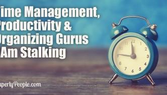Time Management, Productivity and Organizing Gurus I Am Stalking