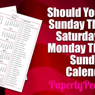 Should You Use A Sunday Through Saturday or Monday Through Sunday Calendar