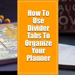 How To Use Divider Tabs To Organize Your Planner