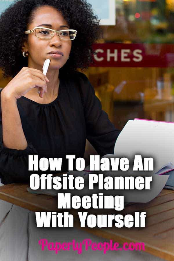 How To Have An Offsite Meeting With Yourself