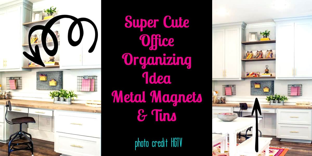 cute home organizing ideas. Super Cute Office Organizing  Metal Magnets and Tins Photo Credit HGTV Joanna Gaines Ideas