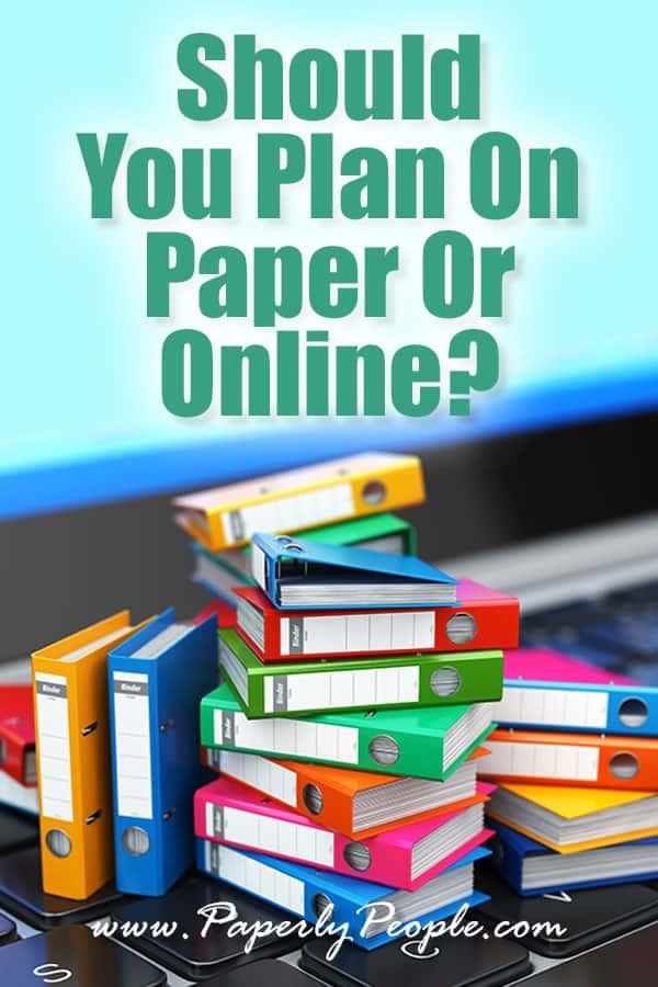 Should You Plan On Paper Or Online?