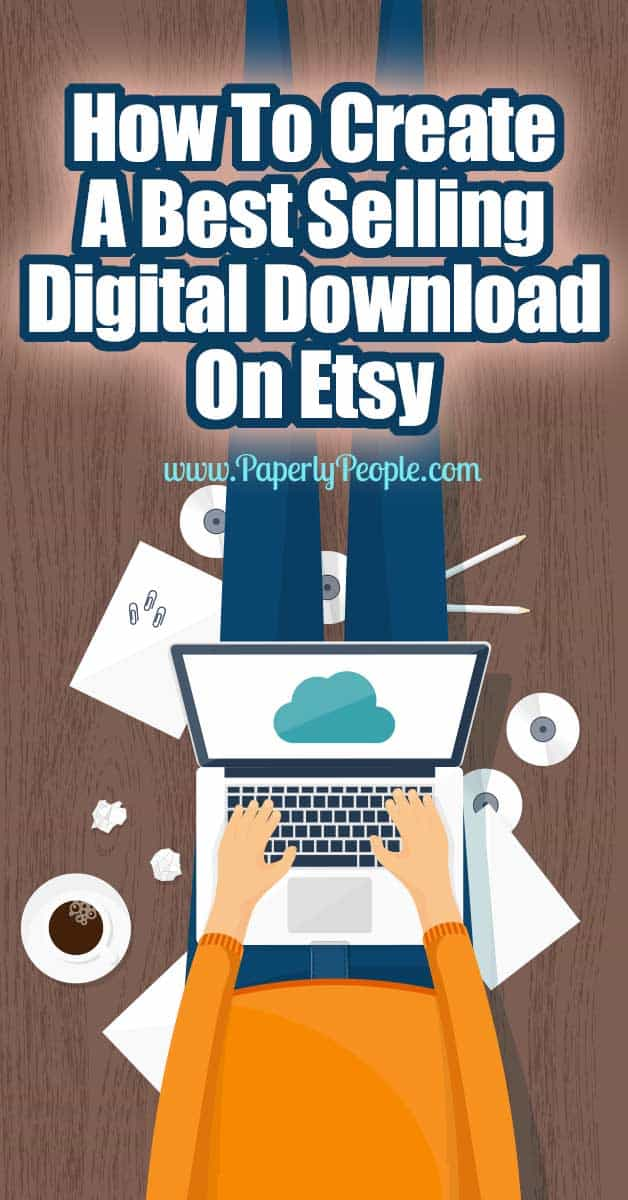 How To Create A Best Selling Digital Download On Etsy ...