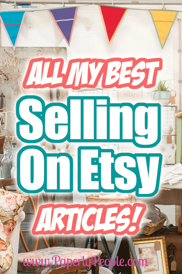 Everything can feel like a jumble when you are selling on Etsy. Here are all my favorite articles I have written about selling on this amazing platform!