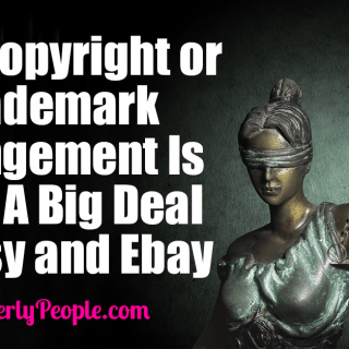 Why Copyright or Trademark Infringement Is Such A Big Deal On Etsy and Ebay