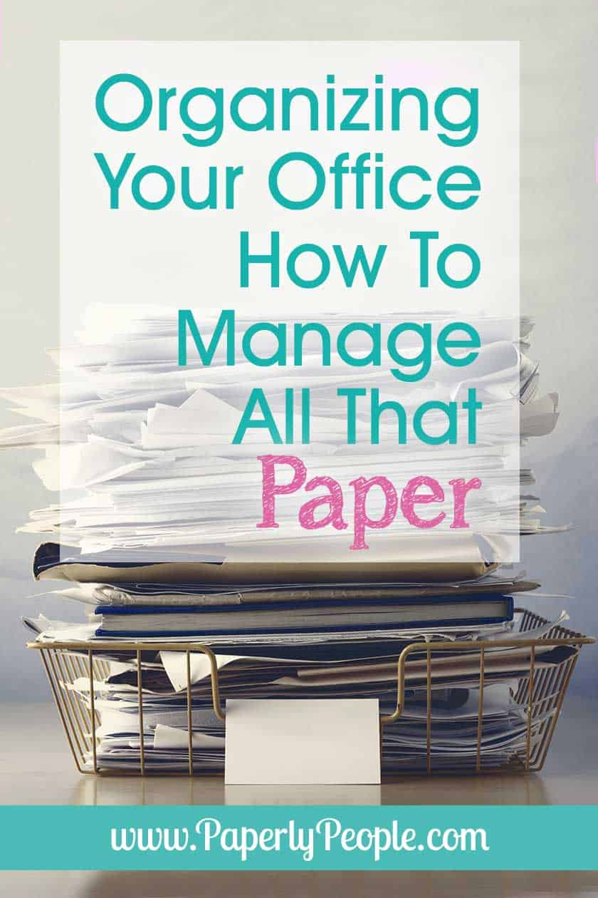 Organizing Your Office - How To Manage All That Paper... That's it! You can't take it even one more minute! The mess in your office is overwhelming. Paper is everywhere and you can no longer keep track of anything. You know you are missing things but you don't know what because you can't find anything. Time to organize and get a hold of your messy office.