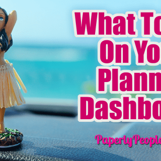 What To Put On Your Planner Dashboard