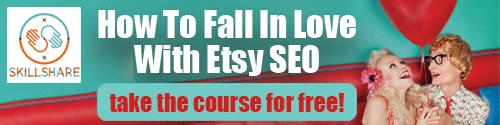 Etsy SEO Class On Skillshare