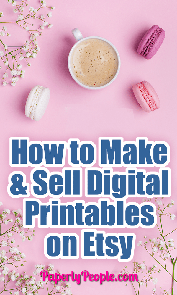 How to Make and Sell Digital Printables on Etsy... Tips and ideas for how to sell digital printables on Etsy. Full of practical and real world considerations for when you are getting started on Etsy with your new shop. Find out how many items you need, how to save files and more!