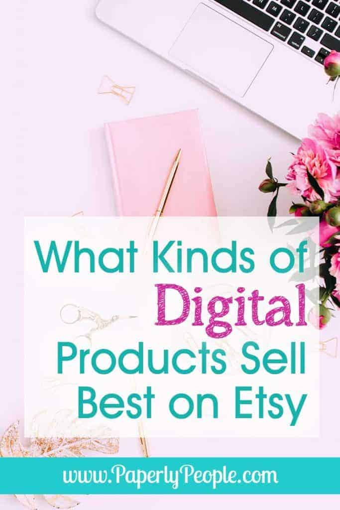 What Kind of Digital Products Sell Best On Etsy… Looking to sell on Etsy? Here are the kinds of digital products and printables that are popular on Etsy. Tips and ideas for how to make products that people will love and buy! #etsyseller #digitalprintables