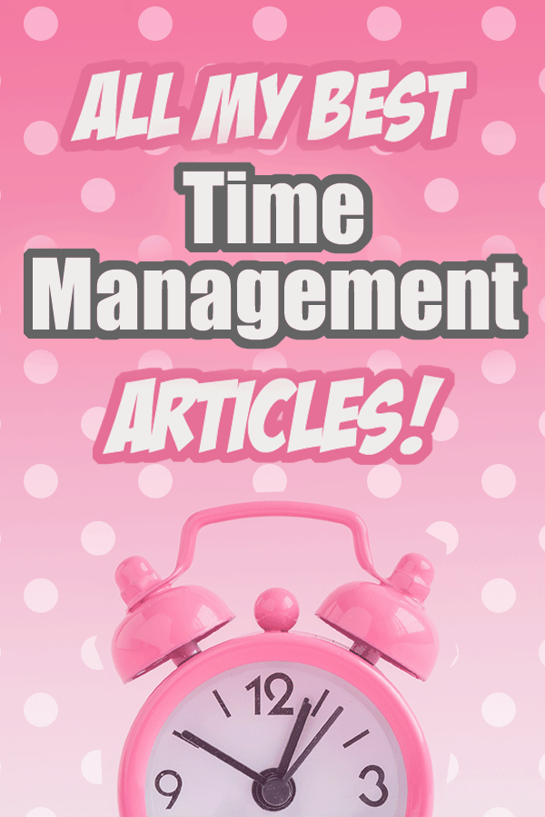 All My Best Time Management Articles