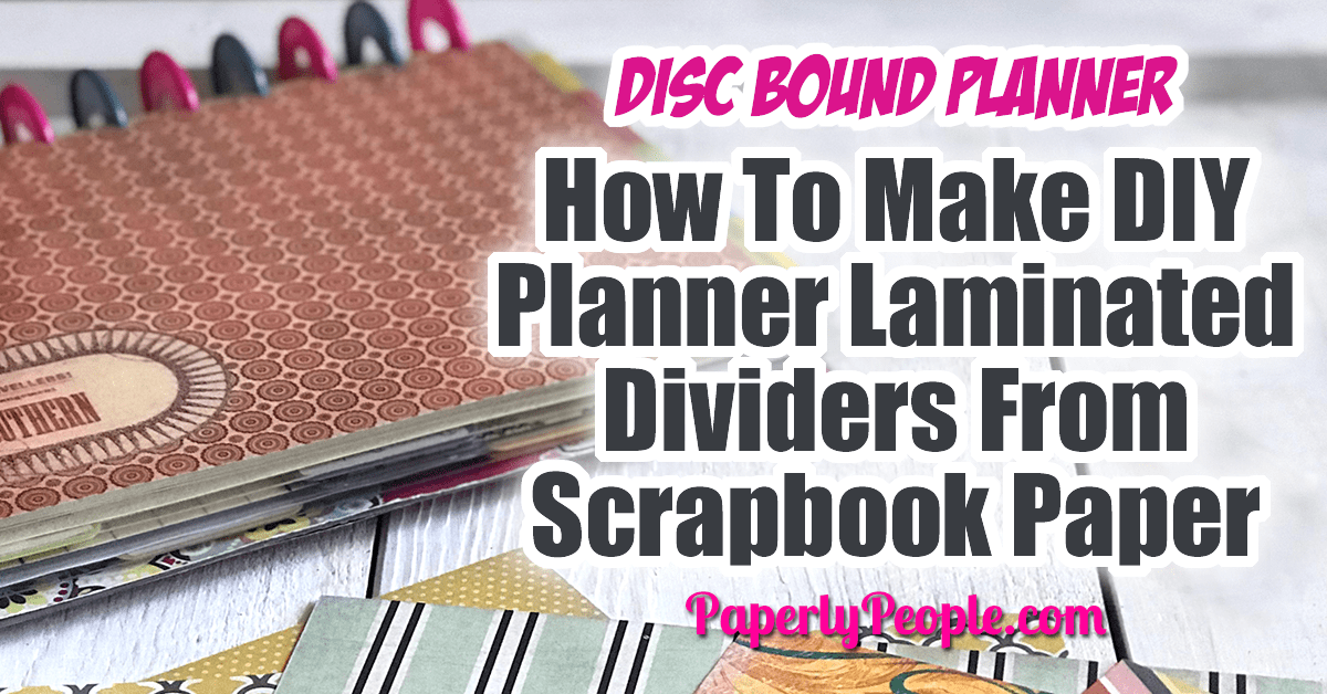 How To Make Laminated Scrapbook Paper Dividers For Your Discbound Planner... With all the scrapbook paper I have laying around I thought it would be a great idea to make DIY laminated divider pages for my letter sized disc bound ARC or Levenger planner! It is wicked easy to do and helps so much with planner organization. You can even use them as covers (I do!)