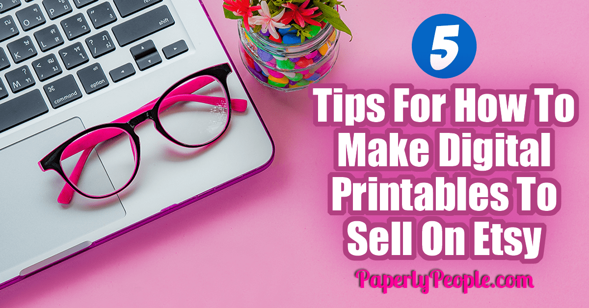 5 Tips For How To Make Digital Printables To Sell On Etsy... If you are wondering how to make digital products to sell on Etsy, here are my best tips and ideas! Whether you are making art, planner, templates or any other kind of product, knowing the how to and marketing why behind it is important!