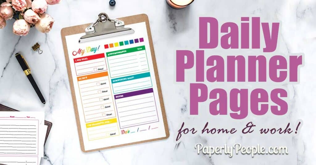 Printable daily Planner pages for home and work!