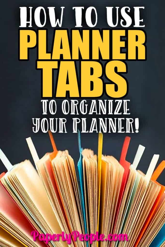 How to use planner tabs to organizer your planner